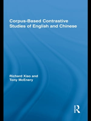 Corpus-Based Contrastive Studies of English and Chinese