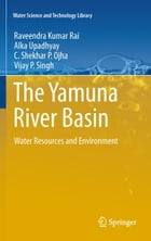 The Yamuna River Basin: Water Resources and Environment