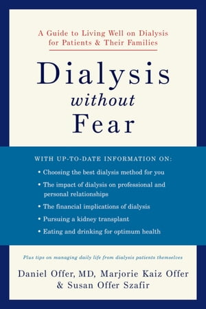 Dialysis without Fear A Guide to Living Well on Dialysis for Patients and Their Families