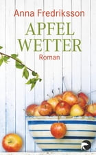 Apfelwetter: Roman by Anna Fredriksson