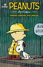 Peanuts Friends Forever Special #1 by Charles Schulz