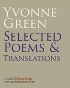 Yvonne Green: Selected Poems and Translations by Yvonne Green