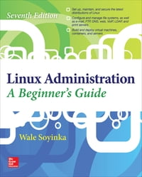Linux Administration: A Beginner's Guide, Seventh Edition