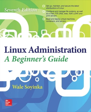 Linux Administration: A Beginner?s Guide,  Seventh Edition