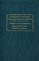 Diagnoses in Assyrian and Babylonian Medicine: Ancient Sources, Translations, and Modern Medical Analyses by Jo Ann Scurlock
