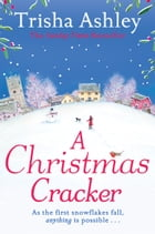 A Christmas Cracker: The only festive romance to curl up with this Christmas! by Trisha Ashley