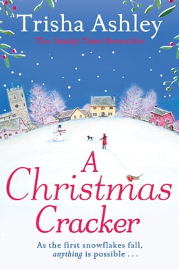 Book A Christmas Cracker: The only festive romance to curl up with this Christmas! by Trisha Ashley