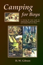 Camping For Boys by H.W. Gibson