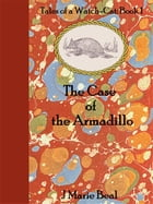 The Case of the Armadillo: Tales of a Watch-Cat: Book 1 by J Marie Beal