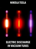 Electric Discharge in Vacuum Tubes by Nikola Tesla