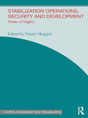 Stabilization Operations,  Security and Development States of Fragility