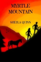 Myrtle Mountain by Sheila Quinn