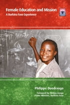 Female Education and Mission: A Burkina Faso Experience by Philippe Ouedraogo