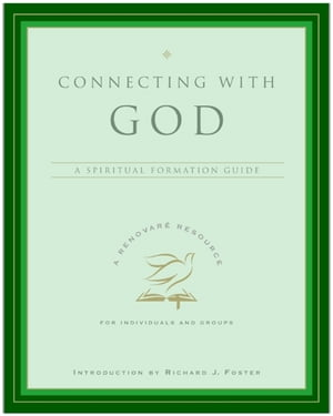 Connecting with God A Spiritual Formation Guide