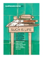 Griffith REVIEW 33: Such is Life by Julianne Schultz, Ed