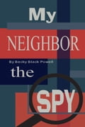 My Neighbor, the Spy, Book 1 in the Max Williams Adventure Series 914fe39f-139d-4cf5-8210-f6f31c65b483