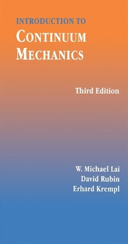 Book Introduction to Continuum Mechanics by Lai, W Michael