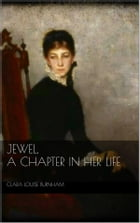 Jewel: A Chapter in Her Life by Clara Louise Burnham