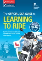 The Official DVSA Guide to Learning to Ride by The Driver and Vehicle Standards Agency The Driver and Vehicle Standards Agency