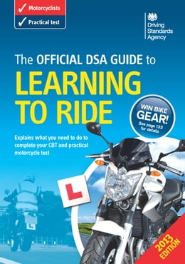 Book The Official DVSA Guide to Learning to Ride by The Driver and Vehicle Standards Agency The Driver and Vehicle Standards Agency
