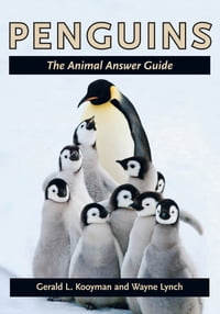Penguins: The Animal Answer Guide