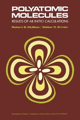 Book Polyatomic Molecules: Results of ab Initio Calculations by Mulliken, Robert S.