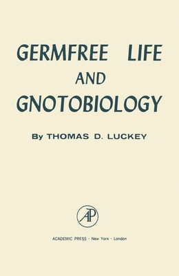 Book Germfree Life And Gnotobiology by Luckey, Thomas