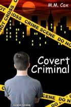 Covert Criminal by M.M. Cox