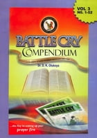 Battle cry Compendium Vol: 3 by Dr. D. K. Olukoya