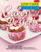 Low Carb High Fat Cakes and Desserts: Gluten-Free and Sugar-Free Pies, Pastries, and More by Mariann Andersson