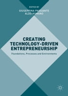 Creating Technology-Driven Entrepreneurship: Foundations, Processes and Environments