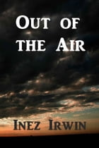 Out of the Air by Inez Haynes Irwin