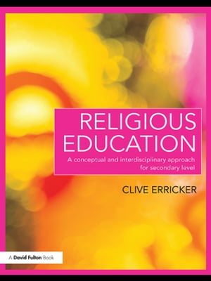 Religious Education A Conceptual and Interdisciplinary Approach for Secondary Level