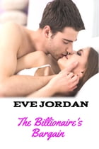 The Billionaire's Bargain by Eve Jordan