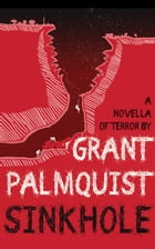 Sinkhole: A Novella of Terror by Grant Palmquist