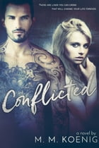 Conflicted by M. M. Koenig