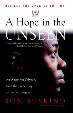 A Hope in the Unseen An American Odyssey from the Inner City to the Ivy League