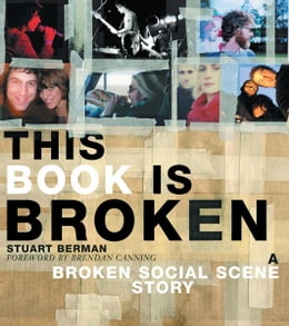 Book This Book is Broken: A Broken Social Scene Story by Stuart Berman