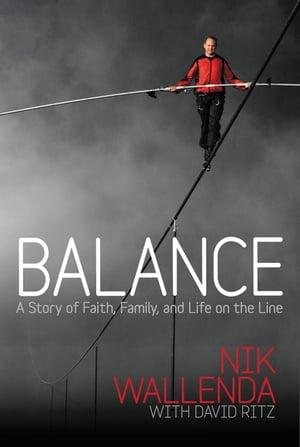 Balance A Story of Faith,  Family,  and Life on the Line