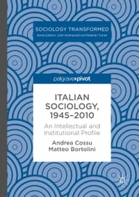 Italian Sociology,1945–2010: An Intellectual and Institutional Profile