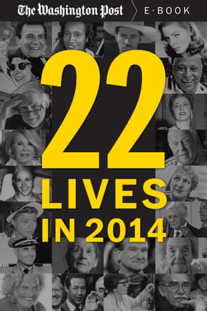 22 Lives in 2014 Obituaries from The Washington Post