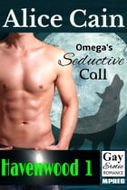 Omega's Seductive Call [Gay Mpreg Romance] by Alice Cain