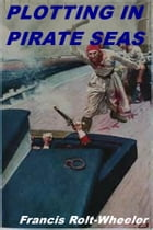 Plotting in Pirate Seas by Francis Rolt-Wheeler