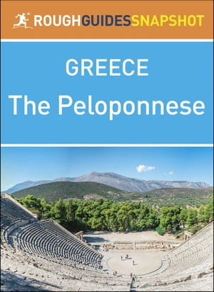 Rough Guides Snapshot Greece: The Peloponnese