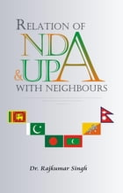 Relations of NDA And UPA with Neighbour by Raj Kumar