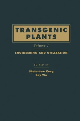 Book Transgenic Plants: Engineering and Utilization by Kung, Shain-dow