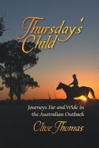 Thursdays Child by Clive Thomas