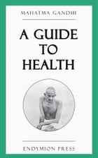 A Guide to Health by Mahatma Gandhi