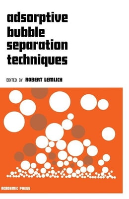 Book Adsorptive Bubble Separation Techniques by Lemlich, Robert