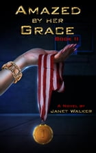 Amazed by her Grace, Book II by Janet Walker